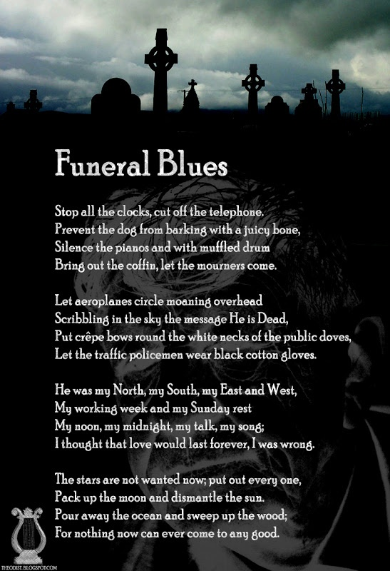 Stop All the Clocks or Funeral Blues was written for the...